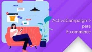 ActiveCampaign para ecommerce